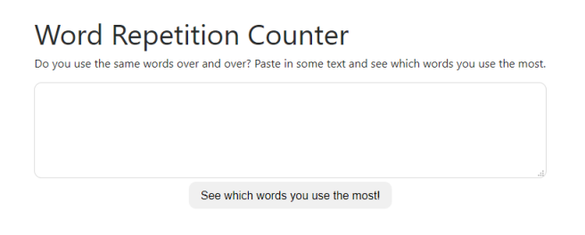 Screenshot that reads 'Word Repetition Counter. Do you use the same words over and over? Paste in some text and see which words you use the most.'